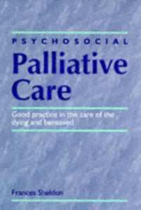 Psychosocial Palliative Care: Good Practice in the Care of the Dying and Bereaved