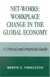 Net-Works: Workplace Change in the Global Economy: A Critical and Practical Guide (Net-Works S)