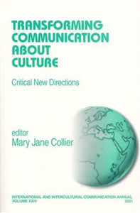 Transforming Communication About Culture: Critical New Directions (International and Intercultural Communication Annual)
