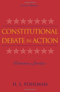 Constitutional Debate in Action: Criminal Justice