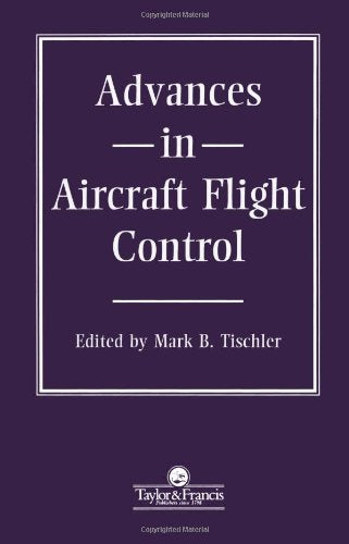 Advances In Aircraft Flight Control (Series in Systems and Control)