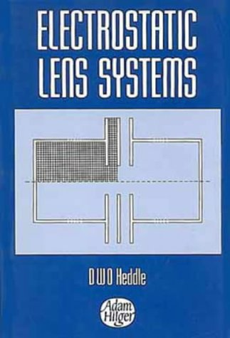 Electrostatic Lens Systems, (Adam Hilger Series on Atomic & Molecular Physics)