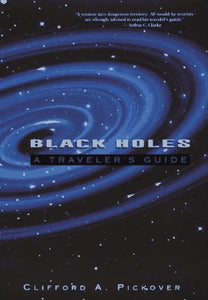 Black Holes: A Traveler'S Guide