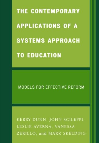 The Contemporary Applications of a Systems Approach to Education: Models for Effective Reform