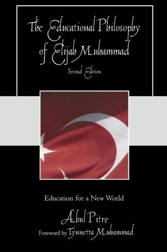 The Educational Philosophy of Elijah Muhammad: Education for a New World