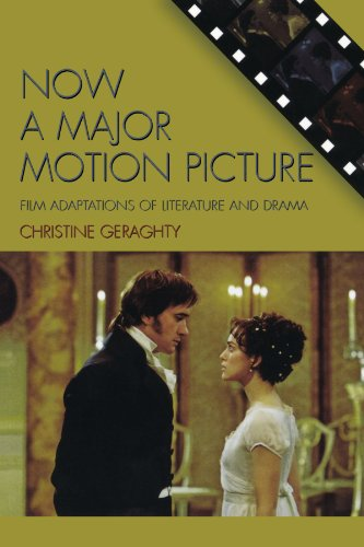Now a Major Motion Picture: Film Adaptations of Literature and Drama (Genre and Beyond: A Film Studies Series)