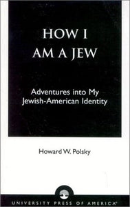 How I Am a Jew: Adventures into My Jewish-American Identity