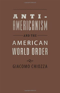 Anti-Americanism and the American World Order