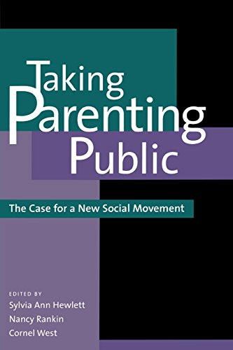 Taking Parenting Public: The Case for a New Social Movement