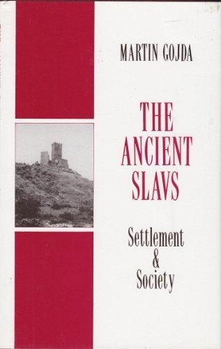 The Ancient Slavs: Settlement and Society