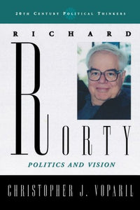 Richard Rorty: Politics and Vision
