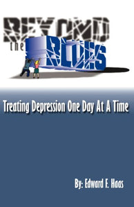 Beyond the Blues:Treating Depression One Day at a Time