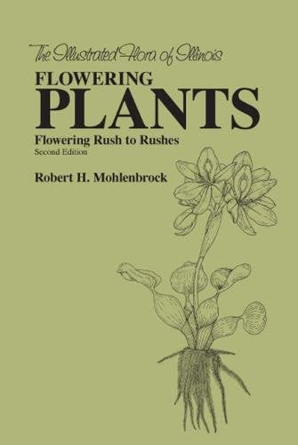 The Flowering Plants: Flowering Rush to Rushes (Illustrated Flora of Illinois)