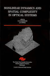 Nonlinear Dynamics and Spatial Complexity in Optical Systems (Scottish Graduate Series)