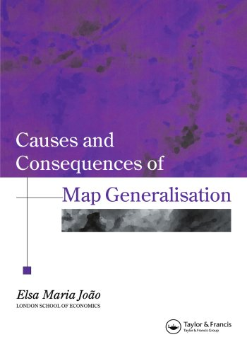 Causes And Consequences Of Map Generalization (Research Monographs in GIS)