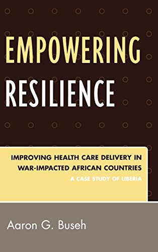 Empowering Resilience: Improving Health Care Delivery in War-Impacted African Countries