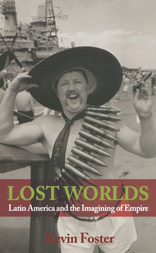 Lost Worlds: Latin America and the Imagining of Empire