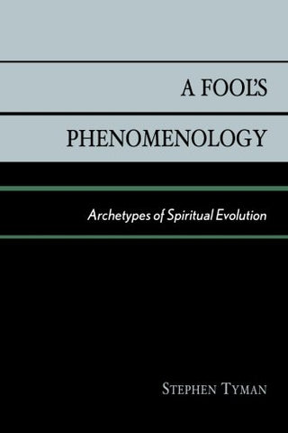 A Fool's Phenomenology: Archetypes of Spiritual Evolution