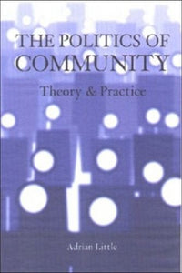 The Politics of Community: Theory and Practice