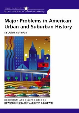 Major Problems In American Urban And Suburban History (Major Problems In American History Series)