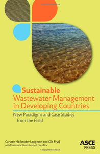 Sustainable Wastewater Management in Developing Countries: New Paradigms and Case Studies from the Field
