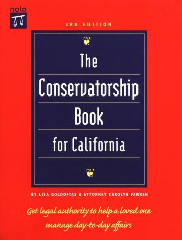 The Conservatorship Book for California (Conservatorship Book for California, 3rd ed)