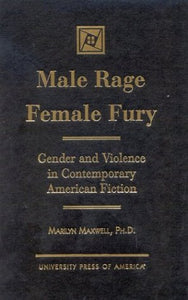 Male Rage Female Fury: Gender and Violence in Contemporary American Fiction