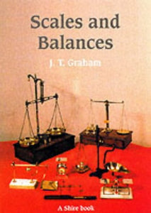 Scales and Balances: A Guide to Collecting (Shire Library)