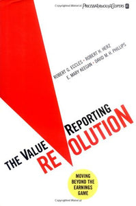 The Valuereporting Revolution: Moving Beyond The Earnings Game