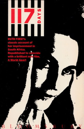117 Days: An Account of Confinement and Interrogation Under the South African Ninety-Day Detention Law