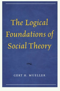 The Logical Foundations of Social Theory