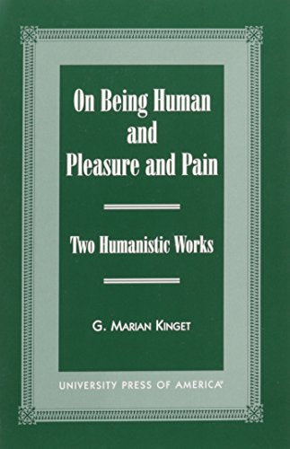 On Being Human and Pleasure and Pain: Two Humanistic Works
