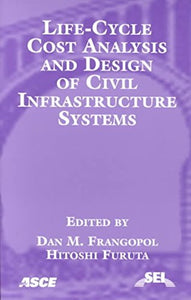 Life-Cycle Cost Analysis and Design of Civil Infrastructure Systems
