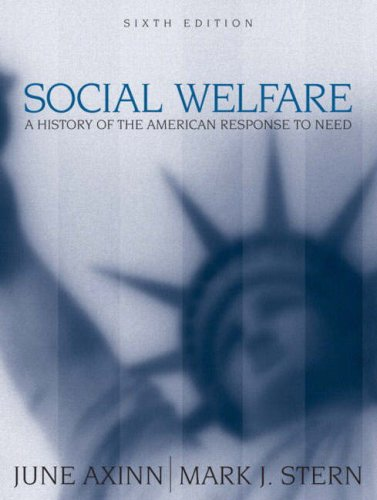 Social Welfare: A History of the American Response to Need (6th Edition)