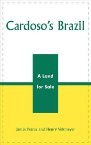 Cardoso's Brazil: A Land for Sale (Critical Currents in Latin American Perspective Series)