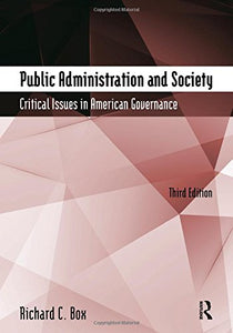 Public Administration And Society: Critical Issues In American Governance