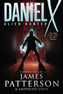 Daniel X: Alien Hunter: A Graphic Novel (Daniel X Graphic Novel)