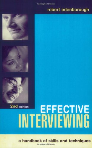 Effective Interviewing: A Handbook of Skills, Techniques and Applications