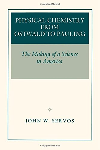 Physical Chemistry From Ostwald To Pauling