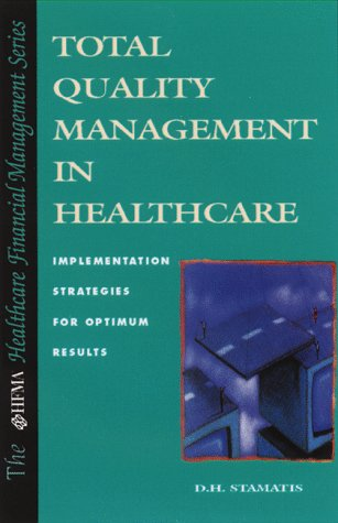 Total Quality Management in Healthcare (HFMA HEALTHCARE FINANCIAL MANAGEMENT SERIES)