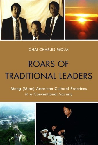 Roars of Traditional Leaders: Mong (Miao) American Cultural Practices in a Conventional Society