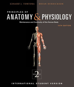 Principles Of Anatomy And Physiology (Principles Of Anatomy & Physiology: Maintenance And Continuity Of The Human Body, Volume 2, 2)