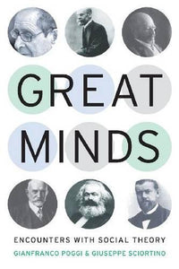 Great Minds: Encounters with Social Theory