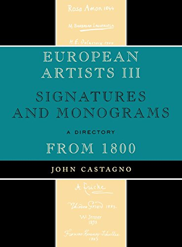 European Artists III: Signatures and Monograms From 1800