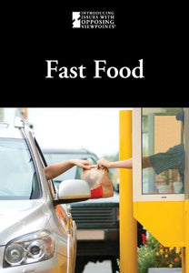 Fast Food (Introducing Issues With Opposing Viewpoints)