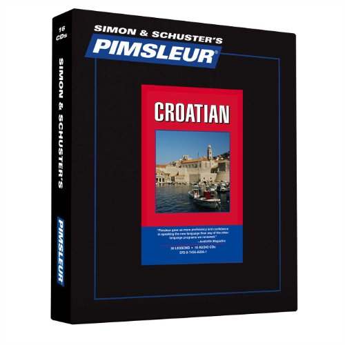 Pimsleur Croatian Level 1 CD: Learn to Speak and Understand Croatian with Pimsleur Language Programs (Comprehensive)