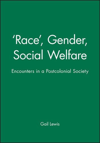 'Race', Gender, Social Welfare: Encounters in a Postcolonial Society
