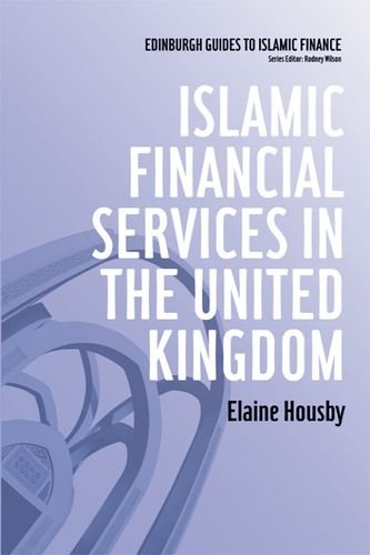 Islamic Financial Services in the United Kingdom (Edinburgh Guides to Islamic Finance)
