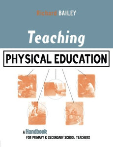 Teaching Physical Education: A Handbook for Primary and Secondary School Teachers (Kogan Page Teaching Series)