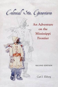 Colonial Ste. Genevieve: An Adventure on the Mississippi Frontier (Shawnee Books)
